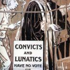 'Where shall I find the key? - Convicts and lunatics have no vote for parliament - Should all women be classed with these?' A poster from the Suffragette campaign of the early 20th century. (PA/TOPHAMS/Topham Picturepoint/Press Association Images)