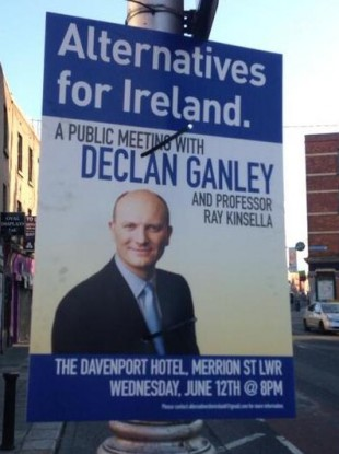 Posters advertising a public meeting with Declan Ganley have been appearing around Dublin this week