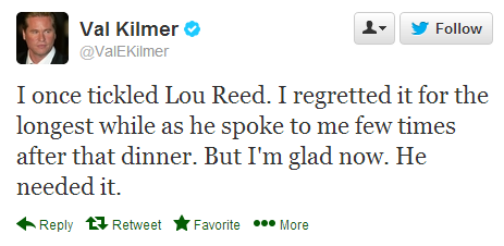 Val Kilmer once tickled Lou Reed.