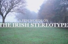 This video on Irish stereotypes is oddly charming and pretty dead-on