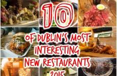 10 of Dublin's most interesting new restaurants for 2015