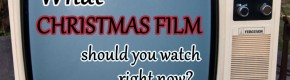 What Christmas Film Should You Watch Right Now?