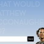 Whatwouldmatthewmcconaugheydo.com is an absolutely ridiculous website with no point whatsoever. Try to resist!