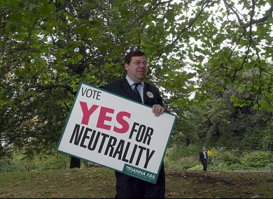 In 2002, Fianna Fáil said voting Yes to the Nice Treaty would ensure neutrality.