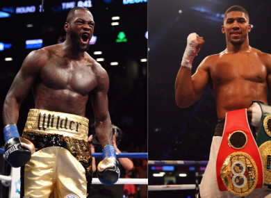 Deontay Wilder and Anthony Joshua.